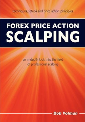 Forex Price Action Scalping: an in-depth look into the field of professional scalping Paperback