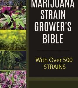 9781979600699-The Marijuana Strain Grower's Bible: with over 500 strains Paperback