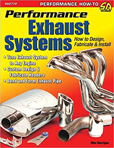 Performance Exhaust Systems: How to Design, Fabricate, and Install Paperback