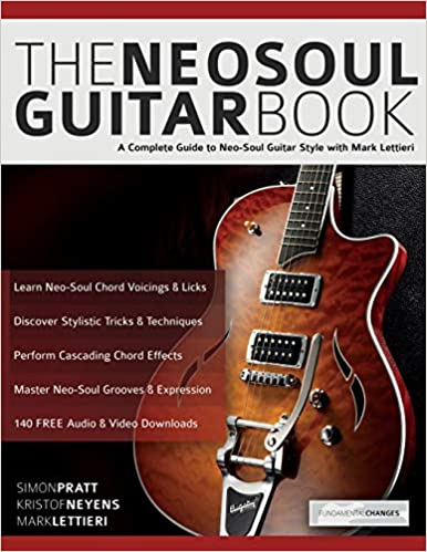 The Neo-Soul Guitar Book: A Complete Guide to Neo-Soul Guitar Style with Mark Lettieri Paperback