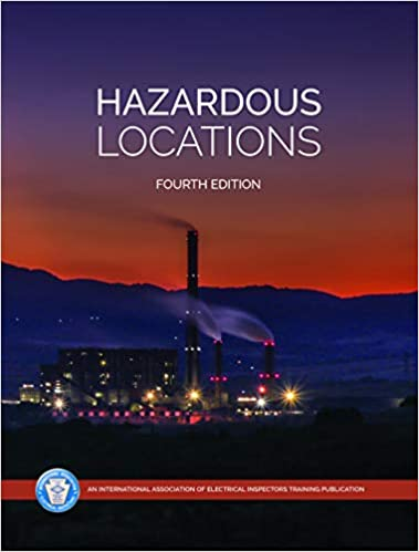 Hazardous Locations, NEC-2017 (for electrical systems in classified locations) Paperback