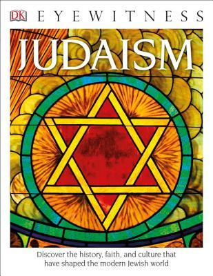 DK Eyewitness Books: Judaism : Discover the History, Faith, and Culture That Have Shaped the Modern Jewish World