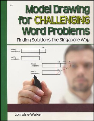 Model Drawing for Challenging Word Problems the Singapore Way