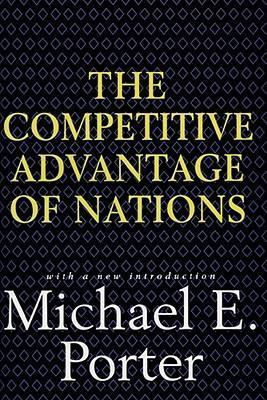 Competitive Advantage of Nations by Michael E. Porter