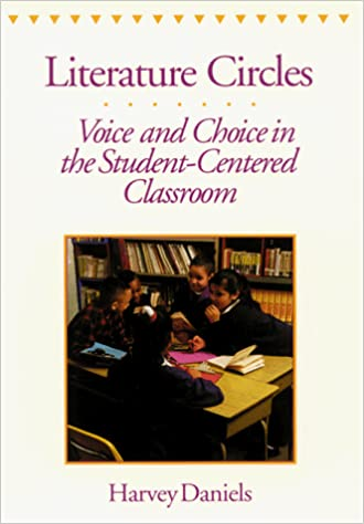 Literature Circles: Voice and Choice in the Student-Centered Classroom