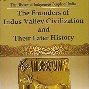 The Founders of Indus Valley Civilization and Their Later History Paperback