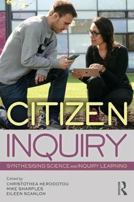 Citizen Inquiry: Synthesising Science and Inquiry Learning 1st Edition