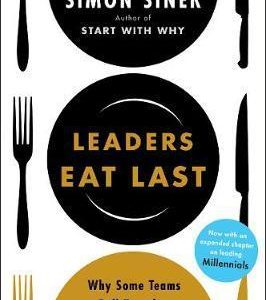 Leaders Eat Last Why Some Teams Pull Together and Others Don't Paperback
