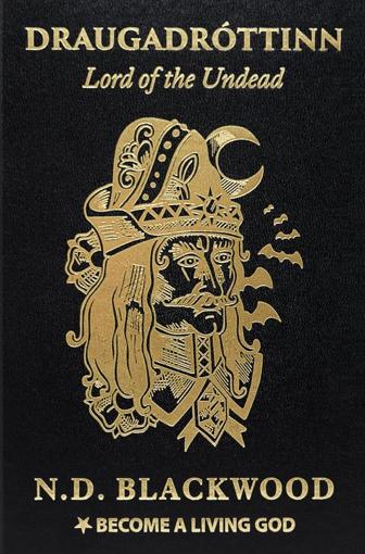 DRAUGADRÓTTINN: Lord Of The Undead by N.D. Blackwood