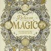 Believe in Magic- An Enchanting Coloring Book Paperback