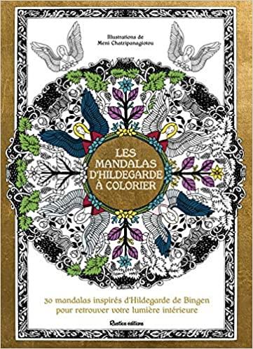 Les mandalas d'Hildegarde à colorier (BEAUX LIVRES) (French Edition) Paperback