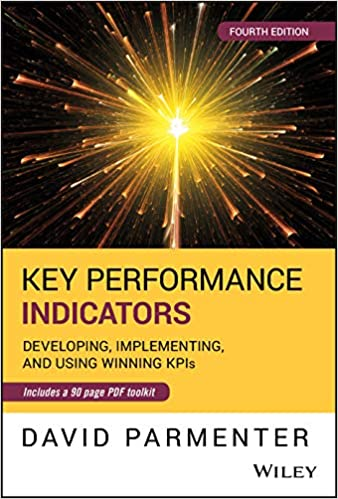 Key Performance Indicators: Developing, Implementing, and Using Winning KPIs 4th Edition