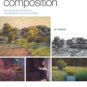 9781581809244-Mastering Composition - Techniques and Principles to Dramatically Improve Your Painting