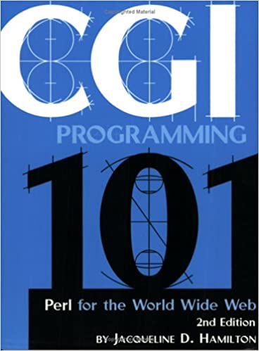 CGI Programming 101: Programming Perl for the World Wide Web, Second Edition 2nd Edition