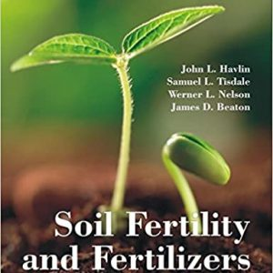 Soil Fertility and Fertilizers: An Introduction to Nutrient Management, 8th ed. Paperback